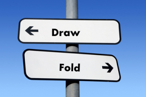 When to Fold and when to Draw